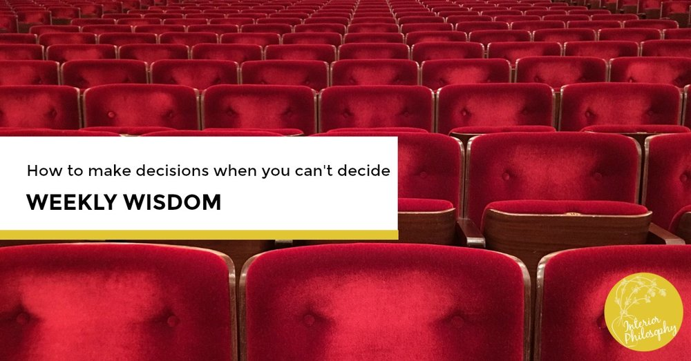 How to make decisions when you can't decide