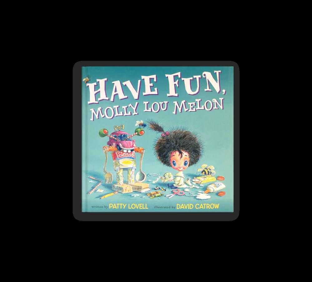 book_0005_Have-Fun,-Molly-Lou-Melon.png