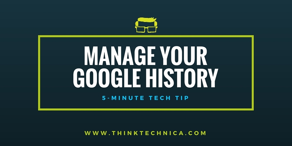 how to manage your google history