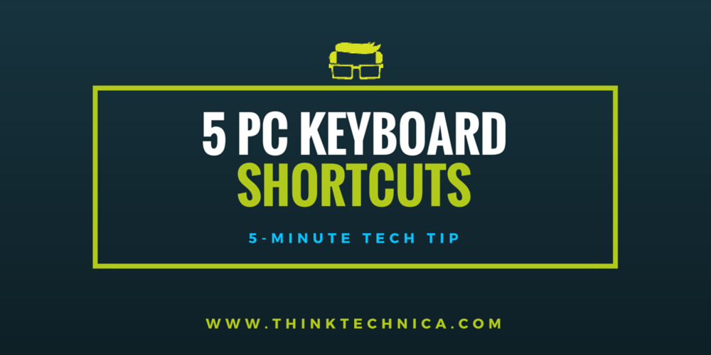 5 Keyboard Shortcuts for your PC