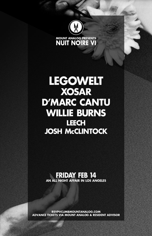 Nuit Noir VI    A real Valentine's Day treat. Mt. Analog presents Dutch virtuoso Legowelt and Xosar for a night that is not to be missed. You can definitely count me in for this.    -JRS