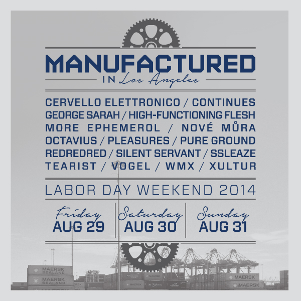"MANUFACTURED IN LOS ANGELES     Hey L.A., don't have any plans for each night of the upcoming Labor Day weekend? Well you do now, as The Complex presents ""Manufactured in Los Angeles"", a three festival of sorts showcasing all home grown talent from the City of Angels. Focusing on dark leaning, electronic acts (which I'm happy to say there is plenty of here now), Manufactured has done a great job curating talent from all ends of the spectrum. From Brvtalist favorites like Silent Servant and Octavius, to up-and-comers like SSLEAZE and Pure Ground, this is not to be missed. I'm really looking forward to finally seeing Tearist live as well as Xultur. See you in Glendale this weekend!    -JRS    For more information  click here ."