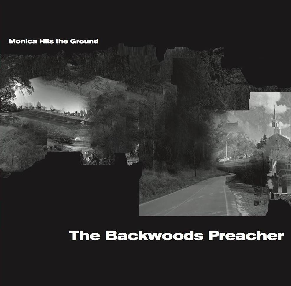 Monica Hits The Ground -  The Backwoods Preacher  (Veleno Viola 004, 2016)