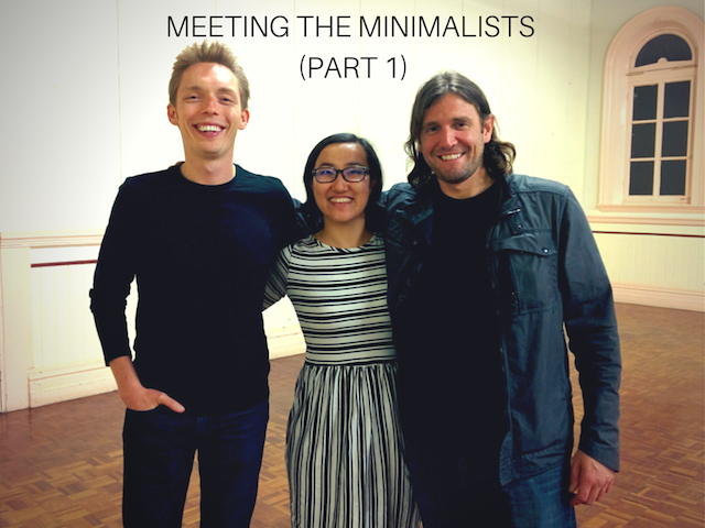 The Minimalists plus me!
