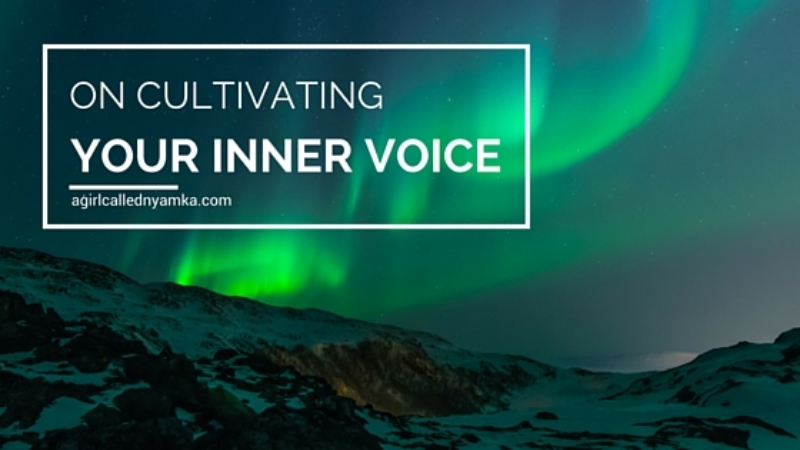 On cultivating your inner voice