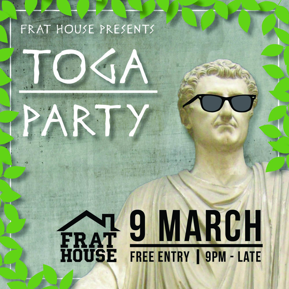 WEDS 9TH MARCH - DJs FROM 9PM - LATE! FRAT HOUSE PRESENTS - TOGA PARTY INTRODUCING FRAT HOUSE -Newcastle's Newest + Biggest STUDENT NIGHT Join us EVERY Wednesday for an EPIC, BIG, BIGGER THAN BEN HUR night out right here at SJs every Wednesday night. FREE ENTRY. SJs is the official Pub sponsor of: Edwards Hall, Evatt House, International House + The New Residence Not to mention our awesome DRINK SPECIALS on offer every Weds $4.50 SPIRITS | $4 SCH/ $10 JUGS BEER | $7 VODKA REDBULL/ VODKA JAGGERMEISER * prices valid with every SJs student card Get your nose out of those books- and come and party with us like a true uni student should! GET YOUR TOGA ON!