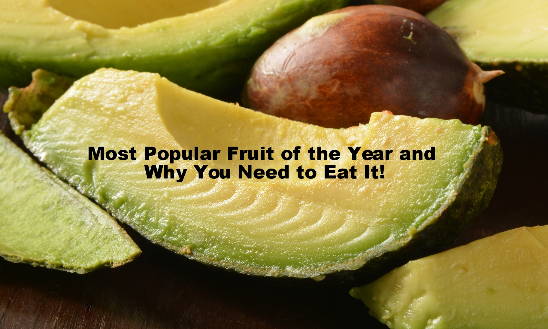 Most Popular Fruit Of The Year And Why You Need To Eat It!