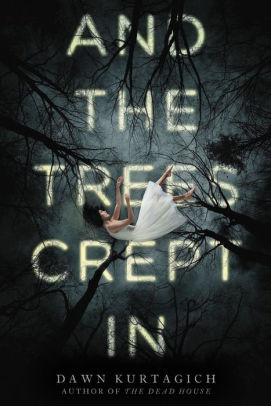 And The Trees Crept In - A spine-chilling psychological thriller from stunning YA talent and author of THE DEAD HOUSE, Dawn Kurtagich.When Silla and her little sister, Nori, escape London and their abusive father, Aunt Cath's country house feels like a safe haven. Leaving the smog and fear behind, the girls have the love and freedom they never had in their violent home. But slowly, ever so slowly, things begin to unravel.Aunt Cath locks herself in the attic and spends day and night pacing; every day the surrounding forest inches slowly towards the house; a mysterious boy appears from the enclosing wood offering friendship, and Nori claims that a man watches them from the dark forest. A man with no eyes who creeps ever closer . . .