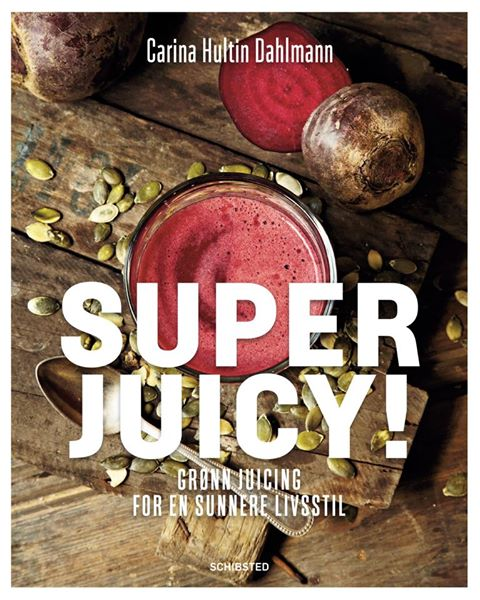 Superjuicy. Grønn juicing for en sunnere livsstil.
