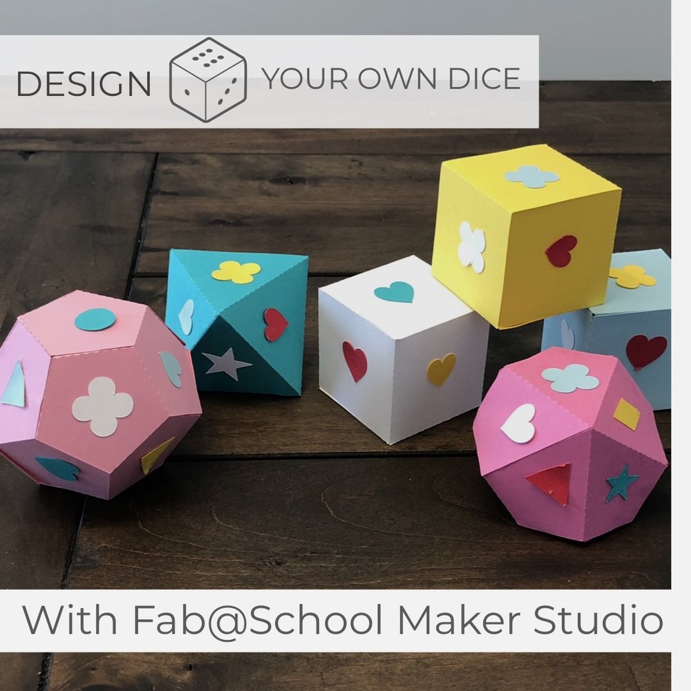 Click above to be taken to a tutorial on making custom dice with Fab@School Maker Studio!