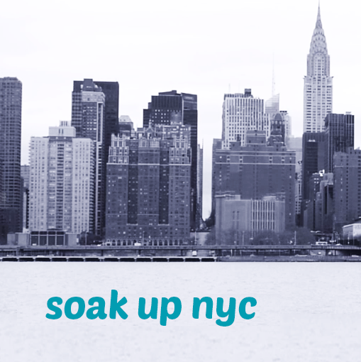 Copy of Copy of Copy of Copy of Soak Up NYC
