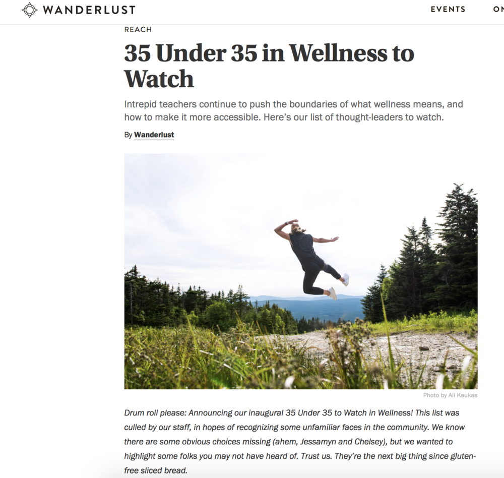 "Wanderlust's annual ""35 Under 35 in Wellness to Watch,"" available  here."