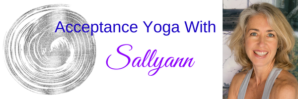Acceptance Yoga With Sallyann