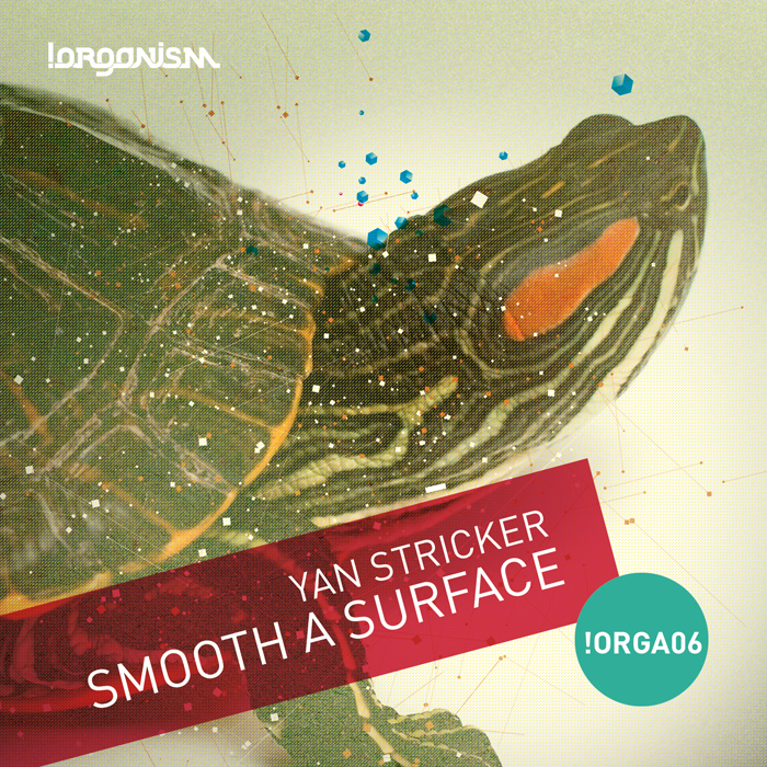 Yan Stricker - Smooth A Surface (+Max Cooper Remix)
