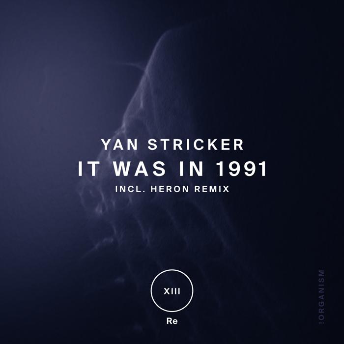Yan Stricker - It Was In 1991 (+Heron Remix)