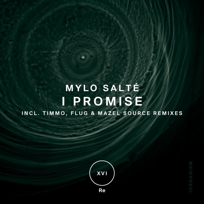 Mylo Salté - I Promise (+Timmo, Flug, Mazel Source Remixes)