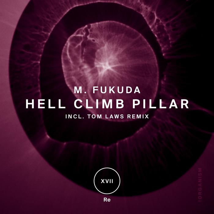 M. Fukuda - Hell Climb Pillar (+Tom Laws Remix)