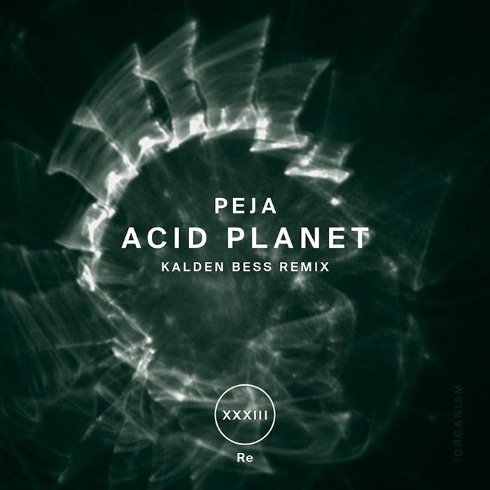 PejaAcid - Planet (+Kalden Bess Remix)