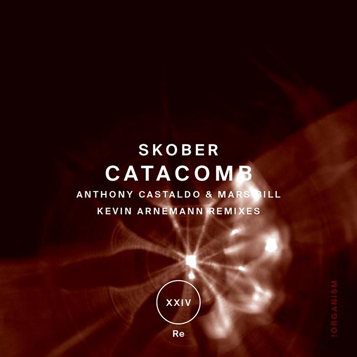 Skober - Catacomb (+Anthony Castaldo & Mars Bill, Kevin Arnemann Remixes)