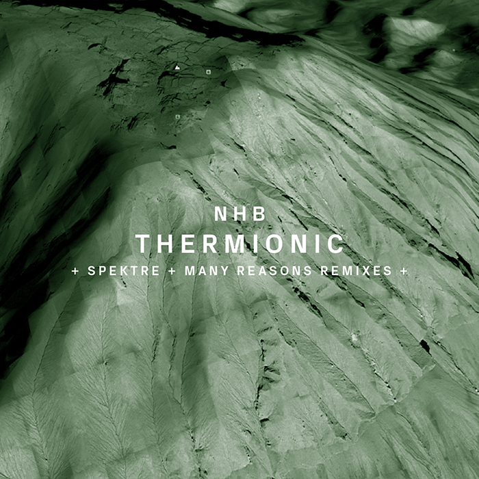NHB- Thermionic (+Spektre, Many Reasons Remixes)
