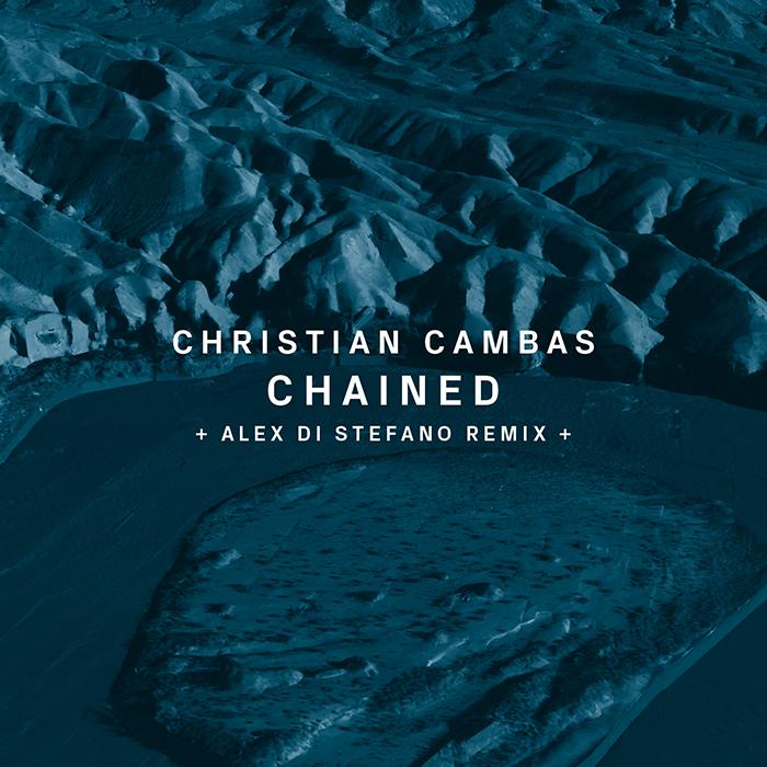 08.06.2015 - Christian Cambas - Chained (+Alex Di Stefano Remix)