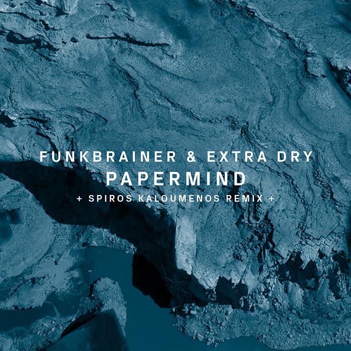 06.07.2015 - Funkbrainer & Extra Dry - Papermind (+Spiros Kaloumenos Remix)