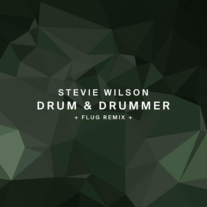 Stevie Wilson - Drum & Drummer (+ Flug Remix)