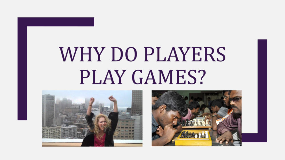 Why Do Players Play Games?