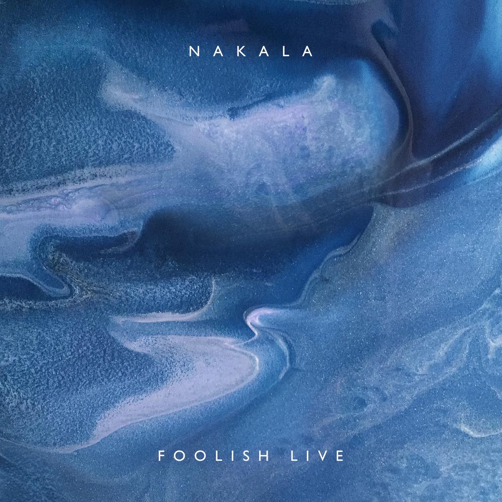 nakala foolish live artwork final.png