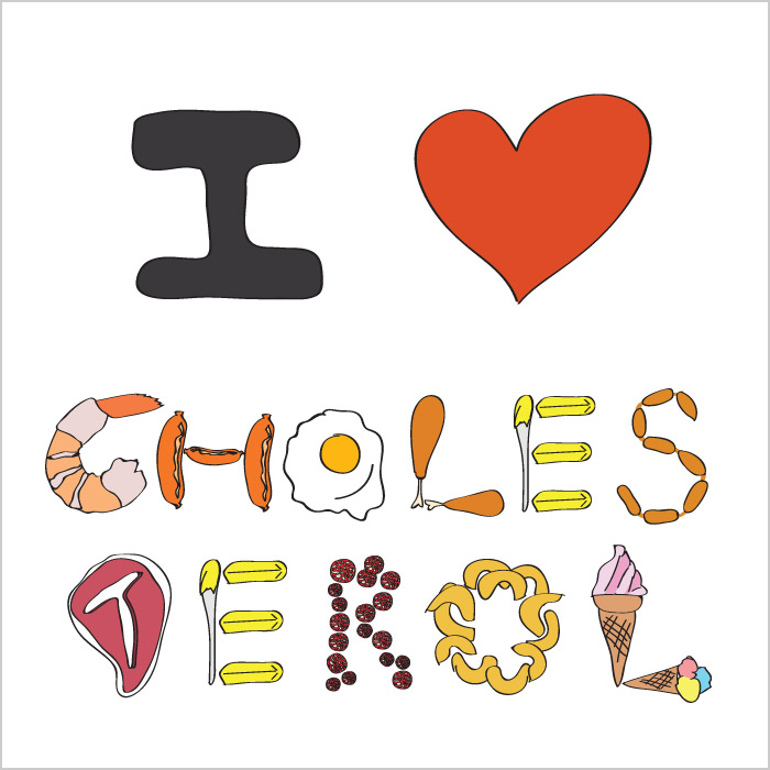 I LOVE CHOLESTEROL