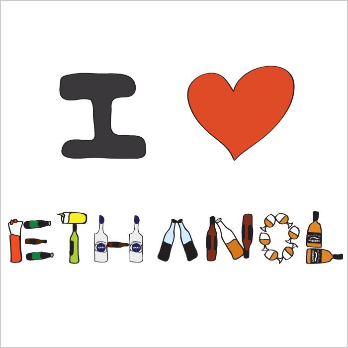 I LOVE ETHANOL