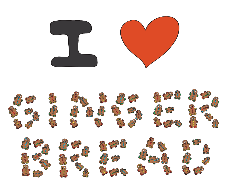 I LOVE GINGERBREAD