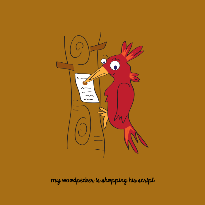 My woodpecker is shopping his script