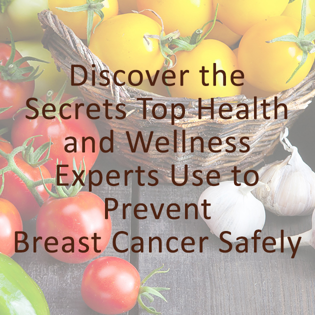 Nutrition & Breast Health - We feel helpless and alone in this mine field of uncertainty as a woman, this dis-ease looming over us.I'm here to let you know there is something you can do about it NOW! There are effective strategies healthy women use to prevent breast cancer that are completely safe, and you can do them too! Click below to find out more.