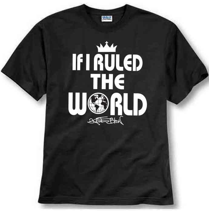 Kurtis Blow If I Ruled The World T Shirt