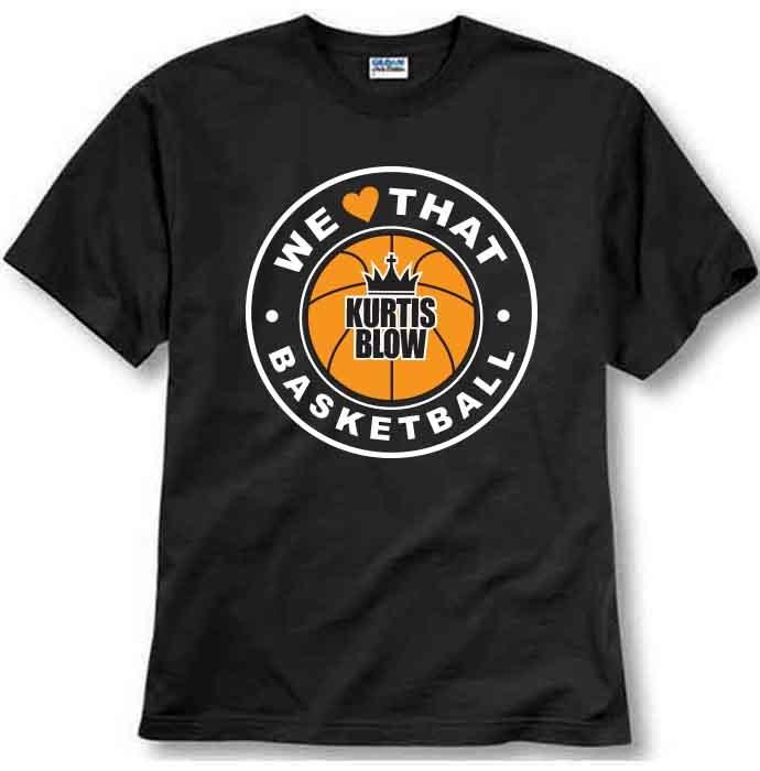 Kurtis Blow We Love That Basketball T Shirt