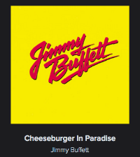 Jimmy Buffet Cheeseburger in Paradise Spotify
