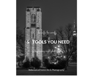 5 TOOLS YOU NEED:  be safe be comfy, starting night photography