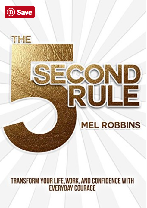 "Mel Robbins' book, ""The 5 Second Rule"" is available on Amazon. (no affiliation.)"