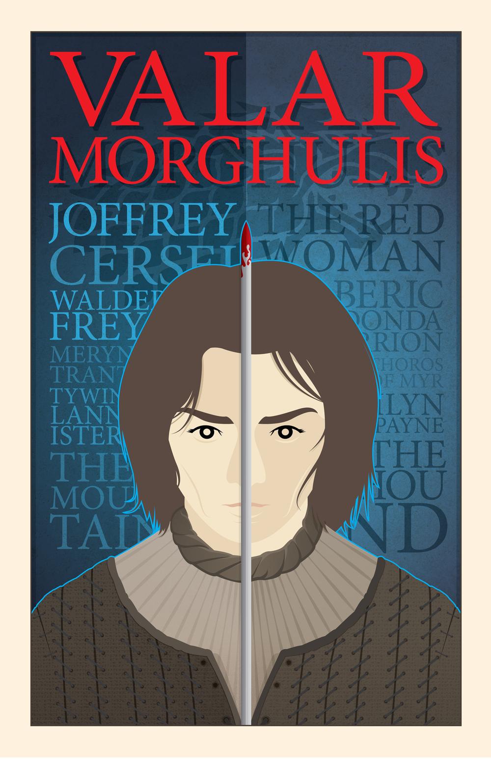 VALAR MORGHULIS (11x17)
