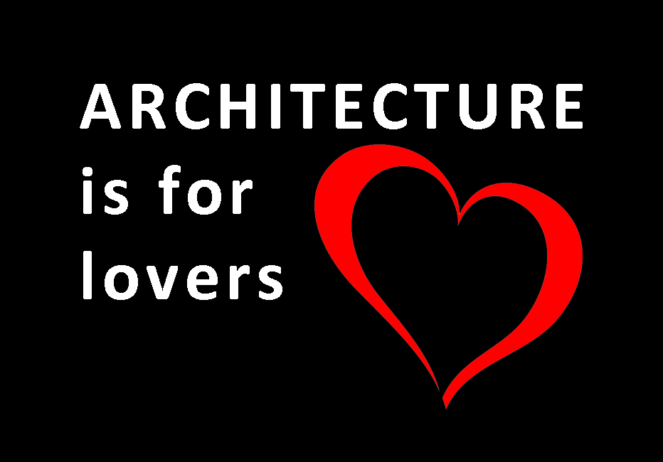 Architecture is for lovers.