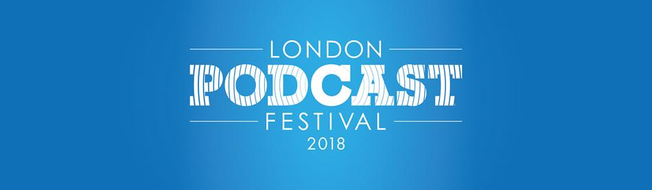 London Podcast Festival 2018.jpg