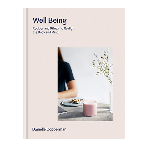 Well Being - Danielle Copperman  Not just cos she's our pal, but because you need this incredible book in your life.