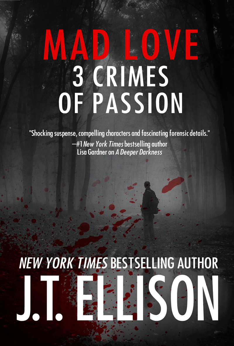 Mad Love (3 Crimes of Passion) by J.T. Ellison