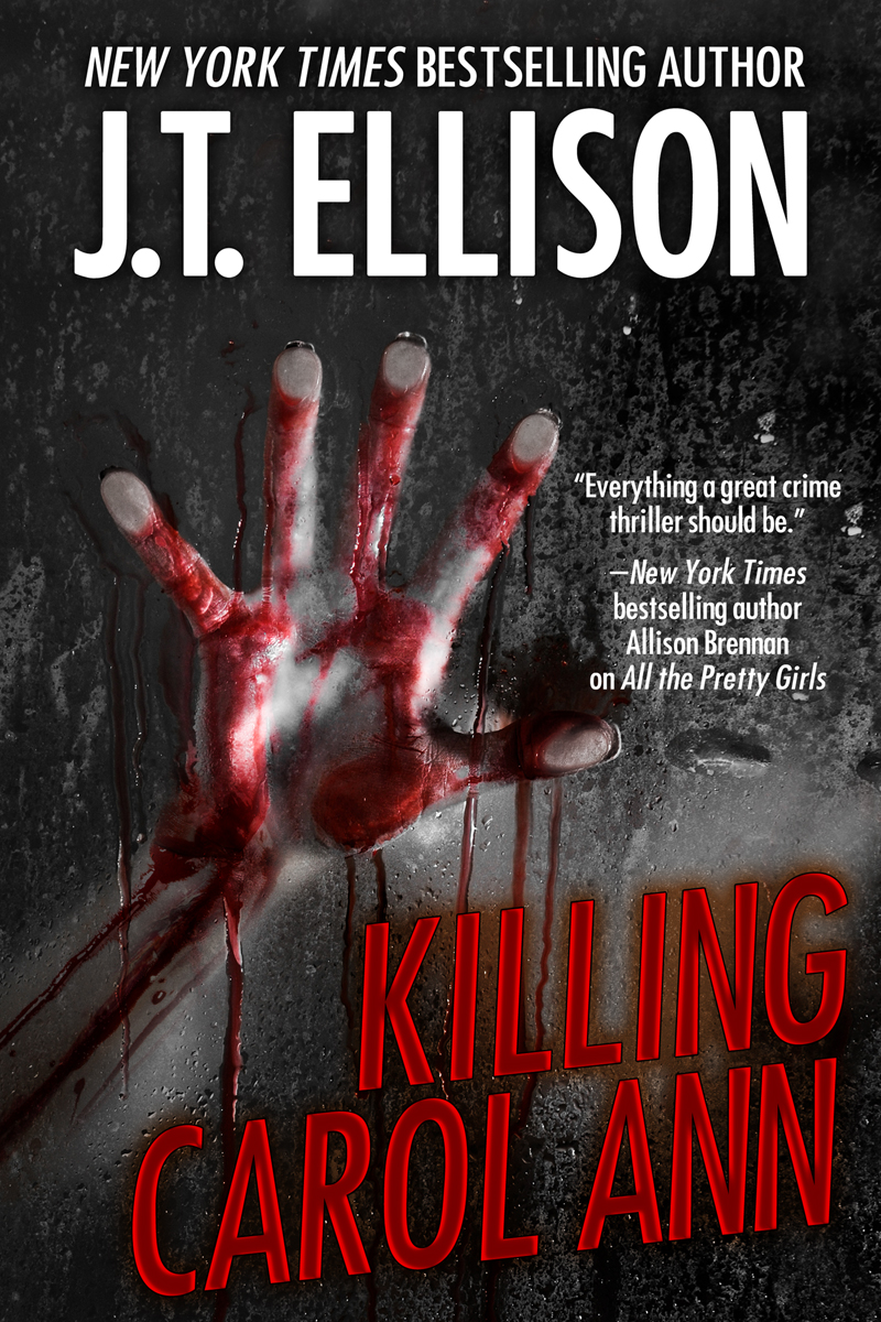 Killing Carol Ann (a short story) by J.T. Ellison