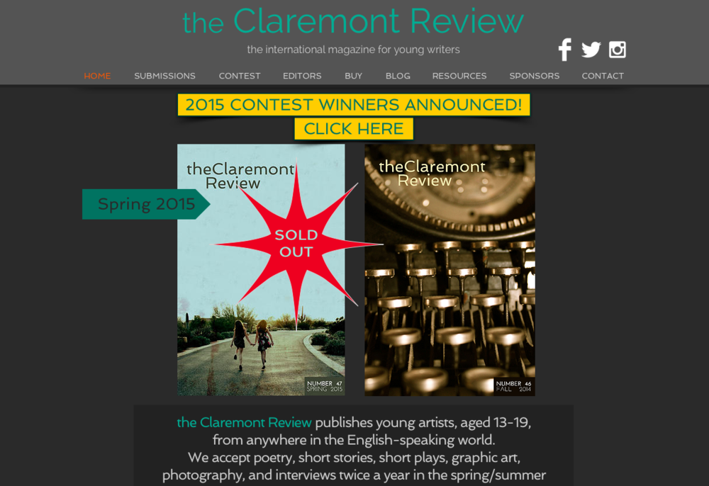 CLIENT: the Claremont Review literary magazine PROJECT: website redesign, web copy, graphics, social media development, magazine layout & design TOOLS: Adobe Photoshop and InDesign, Wix.com, Facebook, Twitter, Instagram