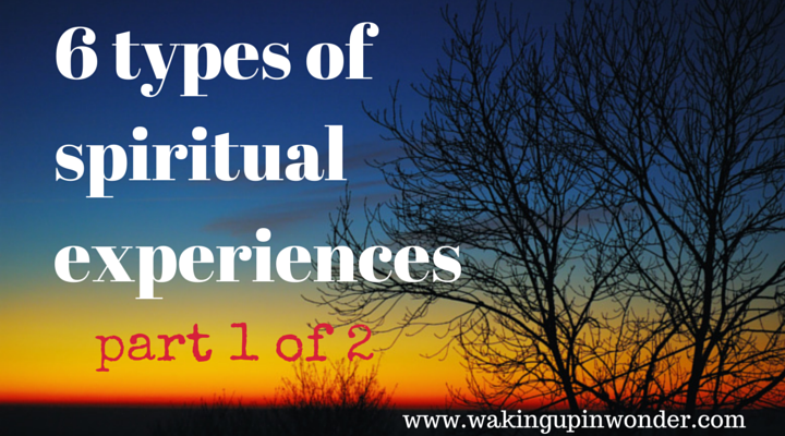 6 types of spiritual experiences