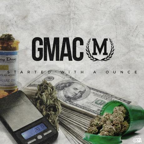 GMAC - Started With A Ounce