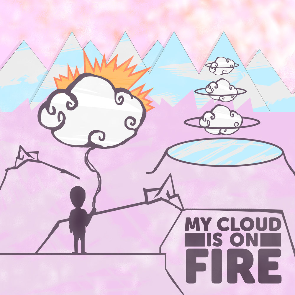 My Cloud Is On Fire.jpg