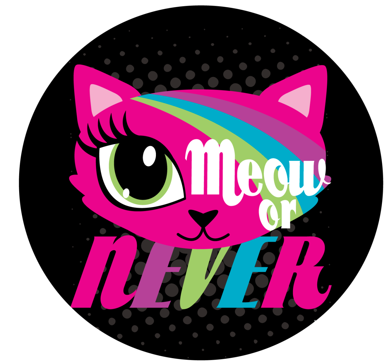It's MEOW or  NEVER!